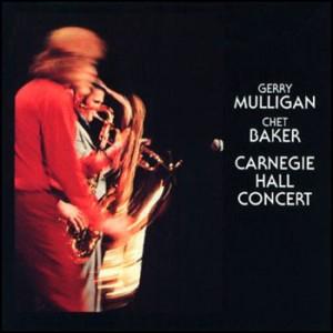 Mulligan/Baker - Carnegie Hall Concert