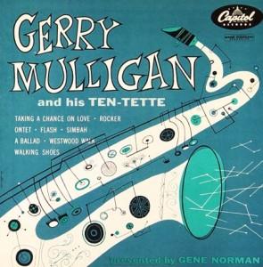 Gerry Mulligan & HIs Ten-Tette